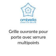 Grille ouvrante porte multipoints